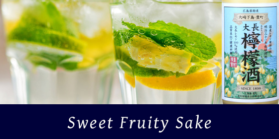 Search by Type:Sweet Fruity Sake